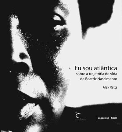 Eu sou Atlântica: sobre a trajetória de vida de Beatriz Nascimento