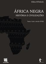 Casa das Áfricas e Edufba lançam ''África Negra - História e Civilizações'' de Elikia M'Bokolo