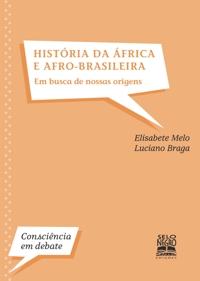 Livro: História da África e afro-brasileira – Em busca de nossas origens
