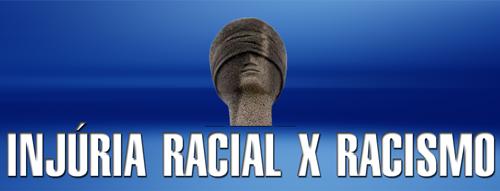 Resultado de imagem para racismo x injuria racial