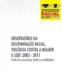 Lançado relatório sobre violência contra mulheres e LGBT e discriminação racial