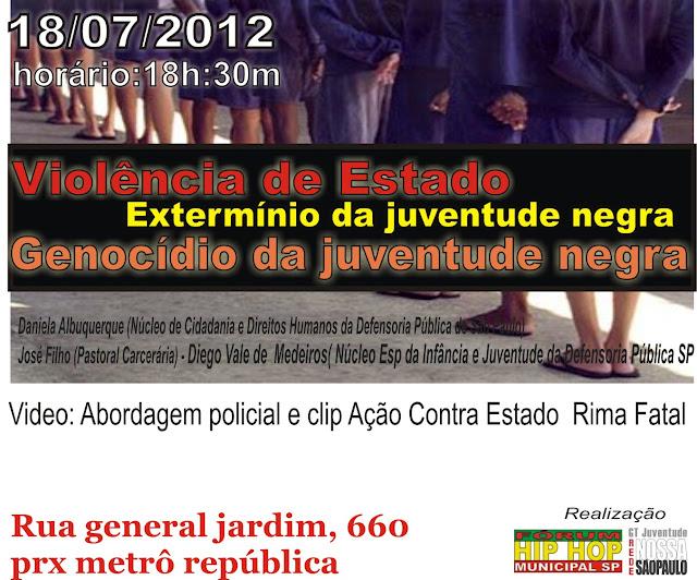 18 de Julho - Violência de Estado: Genocído da juventude negra