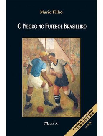 Livro 'O Negro no Futebol Brasileiro' ganha edição em inglês na Copa