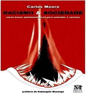 Racismo e Sociedade Carlos Moore