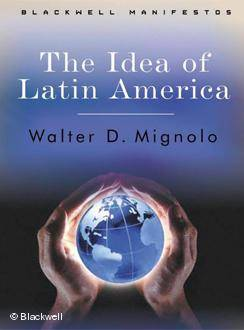 'The Idea of Latin America', de Walter Mignolo