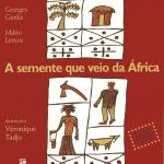 a semente 150x150 Dicas de livros infantis para celebrar a cultura afro brasileira