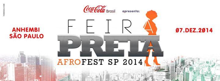 Feira Preta 2014 acontece dia 07 de dezembro no  Pavilhão de Exposições do Anhembi
