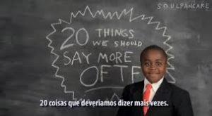 20 coisas que deveríamos dizer mais vezes