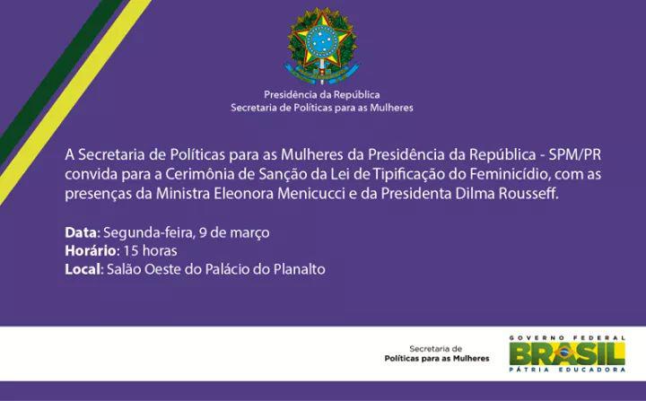 Presidenta Dilma sanciona lei do feminicídio em ato solene no dia 9