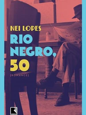 A capa do romance de Nei Lopes: uma visão alternativa da vida no Rio nos anos 1950 (Foto: Foto: Divulgação)