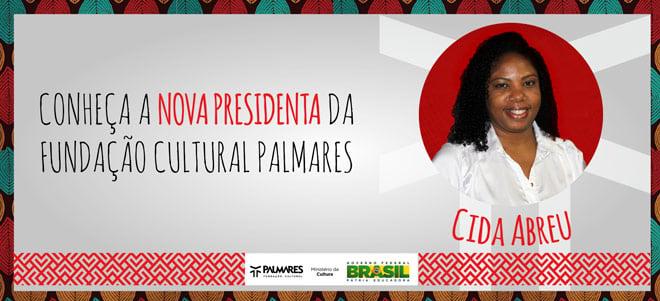 Cida Abreu é a nova presidenta da Fundação Cultural Palmares