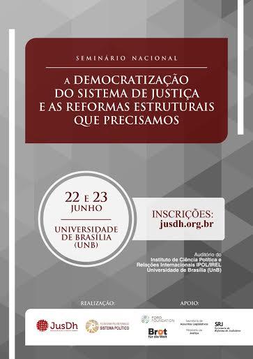 Seminário Nacional: A Democratização de sistema de justiça e as reformas estruturais que precisamos