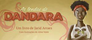 """Livro """"As Lendas de Dandara"""" será lançando em São Paulo"""