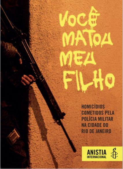 """""""Você matou meu filho!"""": Homicídios cometidos pela Polícia Militar na cidade do Rio de Janeiro"""