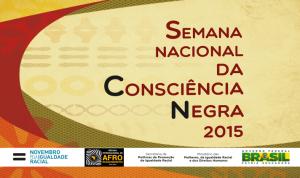 SEPPIR: Semana Nacional da Consciência Negra