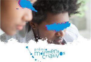 Prêmio Movimentos Criativos contempla jovens negros(as)