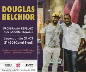 Espelho: Lázaro Ramos entrevista Douglas Belchior