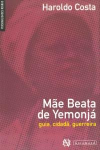 Mãe Beata de Yemonjá - guia, cidadã, guerreira