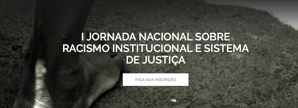 I Jornada Nacional sobre Racismo Institucional e Sistema de Justiça (RJ) - Faça sua inscrição