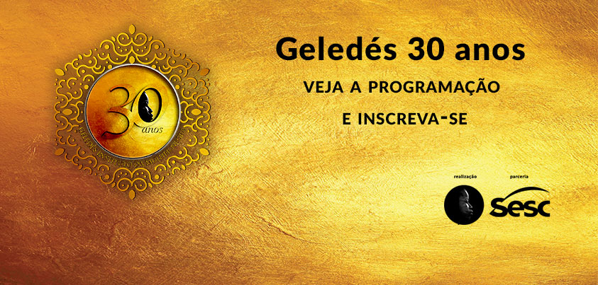 #Geledés30anos - Programação dos eventos de celebração de 30 anos do Geledés