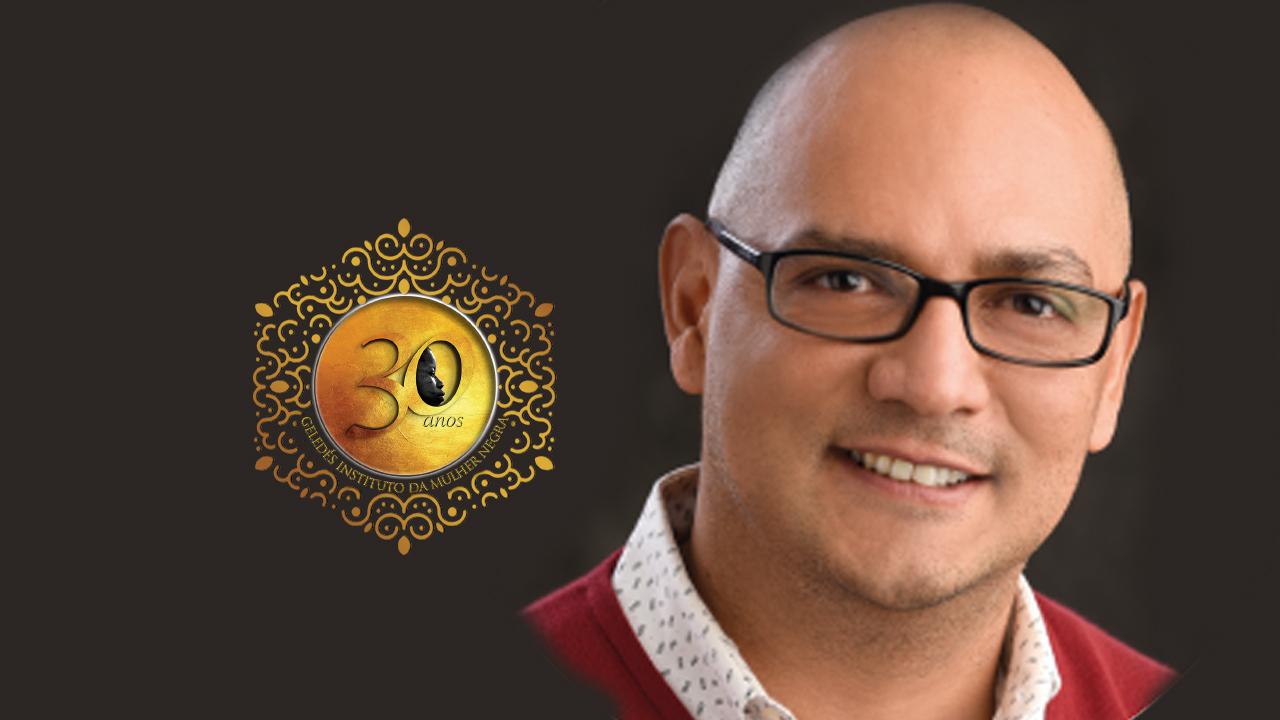 #Geledes30anos - Carlos Quesada: