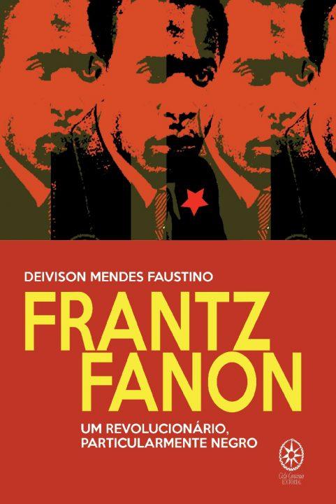 Livro: Frantz Fanon – Um revolucionário, particularmente negro