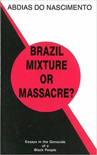 Mistura ou Massacre? - Do Ponto de Vista de Abdias