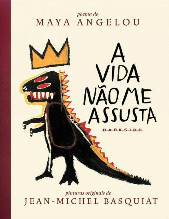 'A Vida Não Me Assusta', uma pérola literária que une Maya Angelou e Basquiat