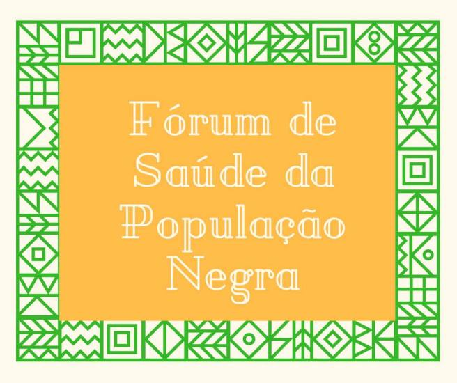 Fórum de Saúde da População Negra do Município de São Paulo
