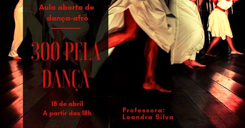 300 Pela Dança - Aula aberta de dança afro