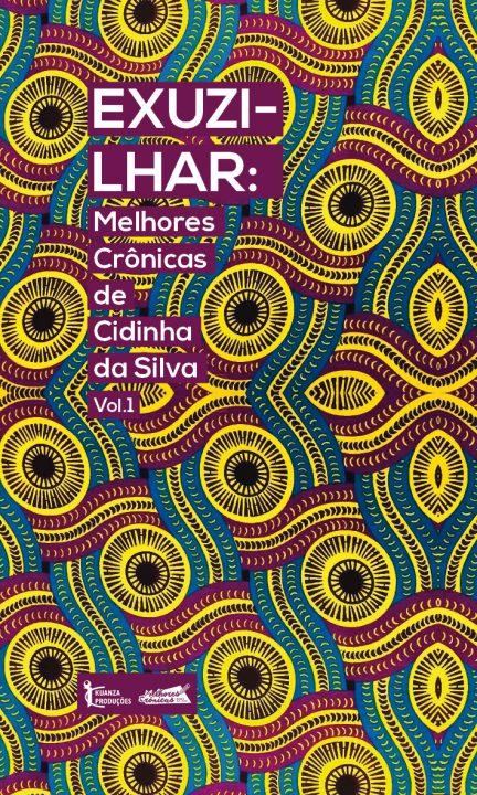 Lançamento: Exuzilhar, Pra começar e Kuami, de Cidinha da Silva, dia 19/04 no Aparelha Luzia