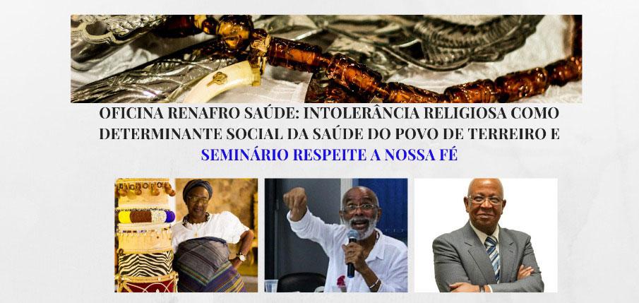 Oficina Renafro Saúde: Intolerância Religiosa como determinante social da saúde do povo de terreiro