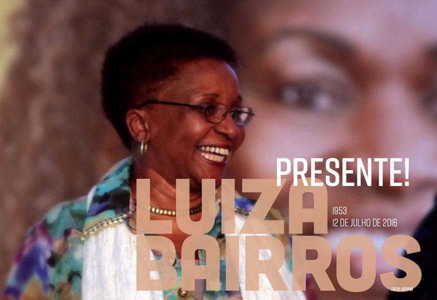 Lembrando Luiza Bairros - 12 de Julho de 2016