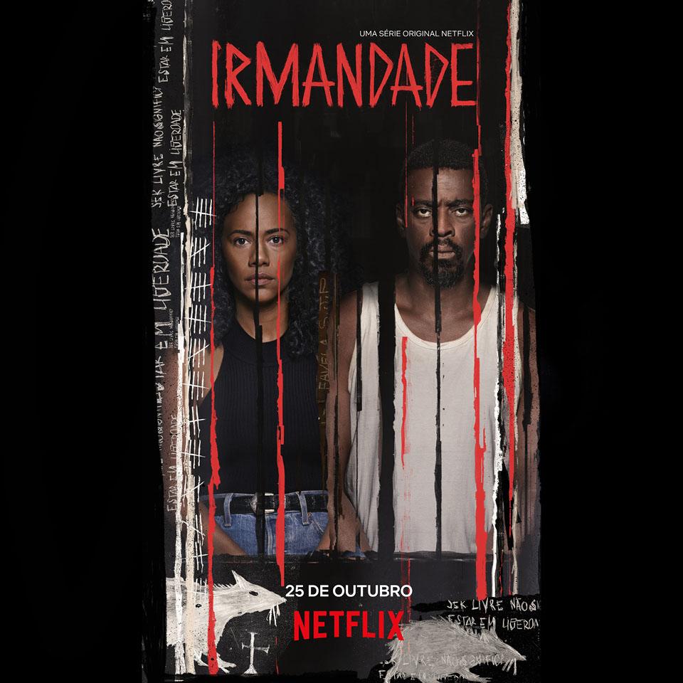 """Cartaz da série """"Irmandade"""" da Netflix, onde mostra Naruna Costa e Seu jorge"""