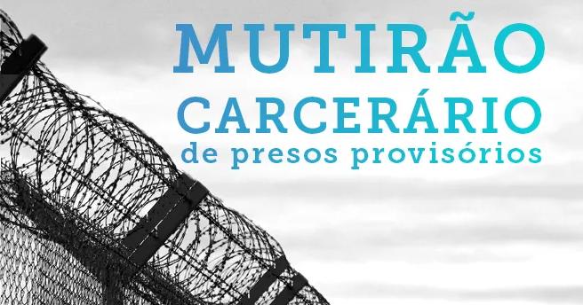 'mutirão carcerário de presos provisórios' escrito em azul