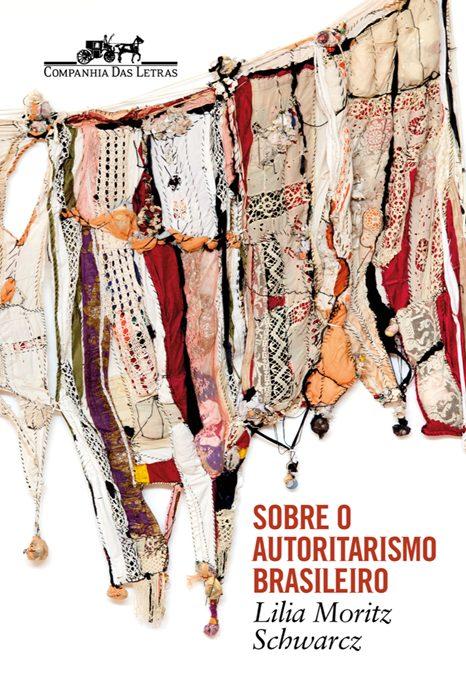 Capa do livro'Sobre o autorismo brasileiro' de Lilia Moritz